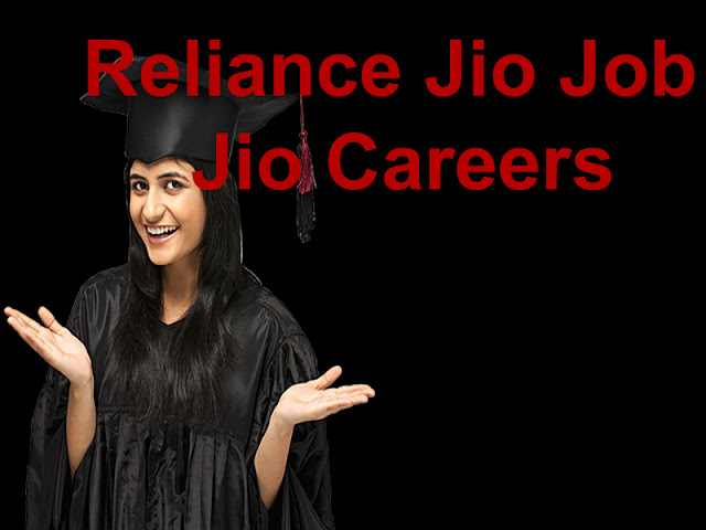 jio careers, Jio Careers 2020, jio careers app, jio careers test, jio careers exam, jio careers get, jio careers result, jio job, Reliance Jio Job,