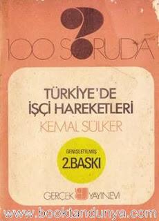 Kemal Sülker - 100 Soruda Türkiye'de İşçi Hareketleri
