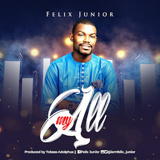 [ Download Music] Felix Junior - My All