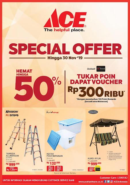 #AceHardware - #Promo Special Offer Hemat 50% & Tukar Poin Dapat Voucher 300K (s.d 30 Nov 2019)