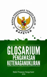 Glosarium Pengawasan Ketenaganukliran