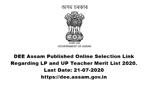 DEE Assam Published Online Selection Link Regarding LP and UP Teacher Merit List 2020. Last Date: 21-07-2020