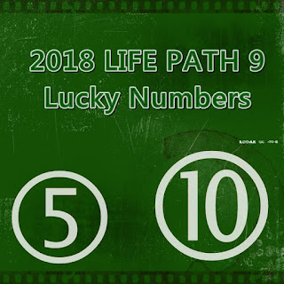 2018 LIFE PATH 9 Lucky Numbers and Days in LOVE and MONEY