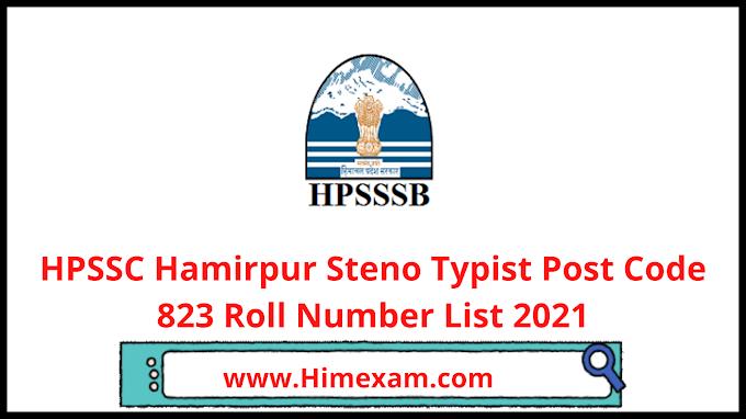 HPSSC Hamirpur Steno Typist Post Code 823 Roll Number List 2021