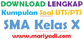 Soal PTS/UTS Bahasa Indonesia Kelas 10 Semester 1 K13