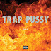 New Music - Tyga - Trap Pu**y