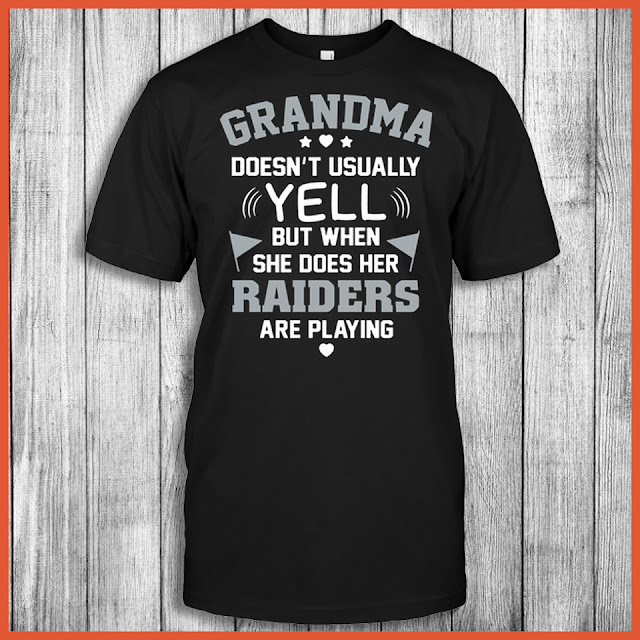 Grandma Doesn't Usually Yell But When She Does Her Raiders Are Playing Shirt