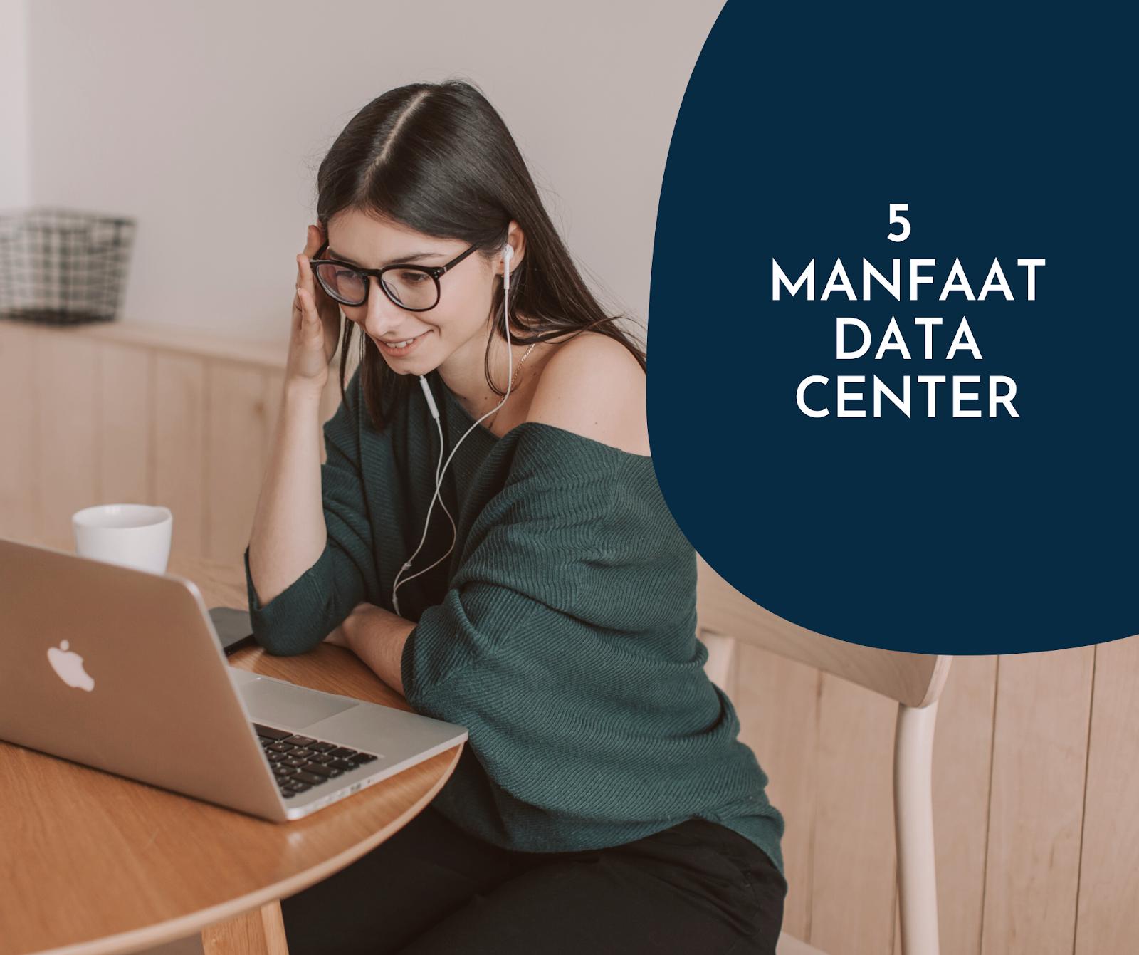 5 manfaat data center untuk perusahaan