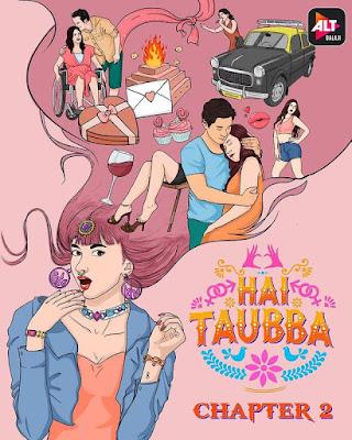 Hai Tauba of AltBalaji's Web Series Chapter 2 Review