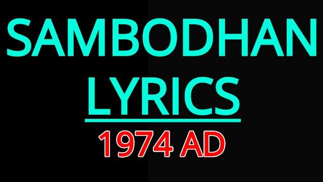 Sambodhan Lyrics - 1974 AD (Adrian Pradhan). Here is the lyrics of Sambodhan by 1974 AD. Sambodhan timilai gardaichu ma Sikeka  ti sabai dhun harule Samarpan geet yo gardai chu ma Timrai  ti mitha raag harule Sambodhan lyrics 1974 ad Sambodhan lyrics Sambodhan lyrics and chords Sambodhan guitar chords Sambodhan guitar lesson Sambodhan free mp3 download  Sambodhan free song download Sambodhan karaoke 1974 ad Sambodhan guitar chords 1974 ad Sambodhan guitar lesson Sambodhan lyrics adrian pradhan 1974 ad songs collection 1974 ad songs lyrics 1974 ad live concert adrian pradhan songs lyrics parelima songs lyrics sambodhan songs lyrics lyrics of sambodhan chords of sambodhan