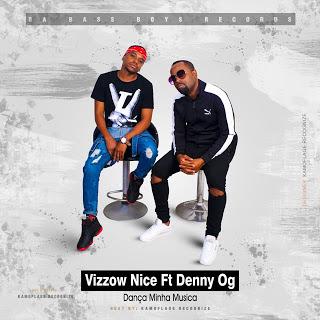Vizzow Nice & Denny Og - Dança Minha Musica ( Prod by Kamoflage Recognize )
