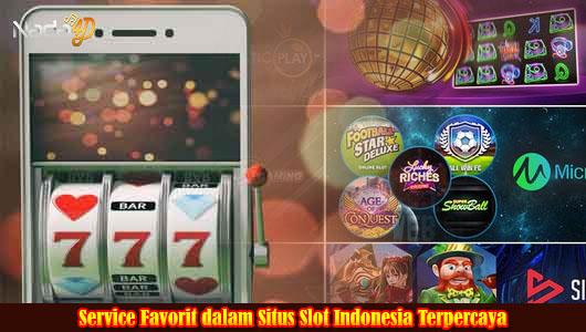 Service Favorit dalam Situs Slot Indonesia Terpercaya