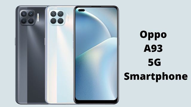 The Oppo A93 5G Expected Price, Full Specs & Release Date