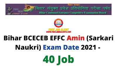 Sarkari Exam: Bihar BCECEB EFFC Amin (Sarkari Naukri) Exam Date 2021 - 40 Job