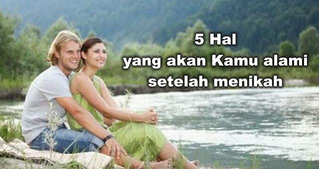5 Hal yang akan Kamu alami setelah menikah