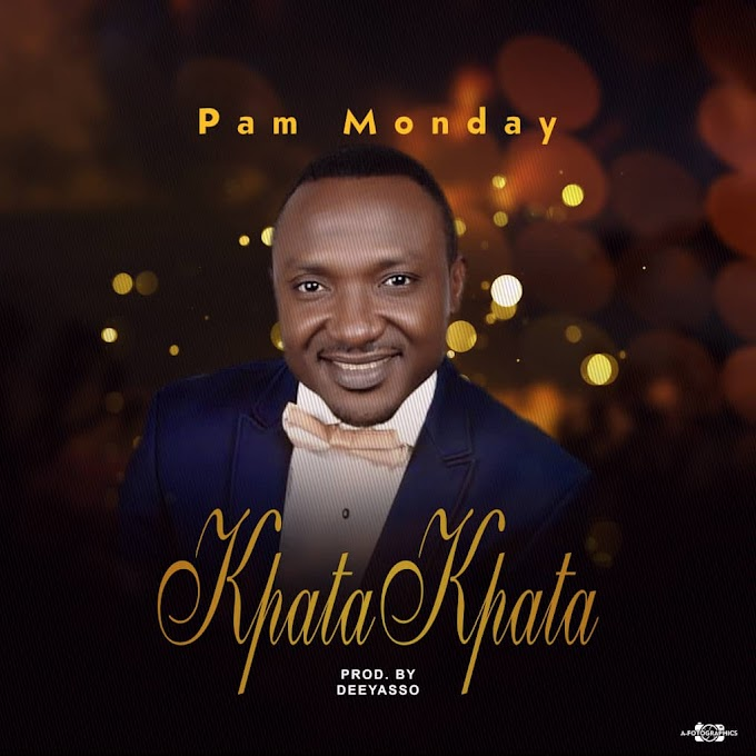 DOWNLOAD MP3: Pam Monday - Kpata Kpata (Prod. By DeeYasso) | [Audio]