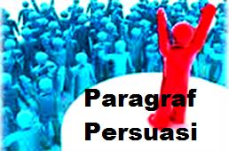 Contoh Paragraf Persuasif Beserta Pengertiannya