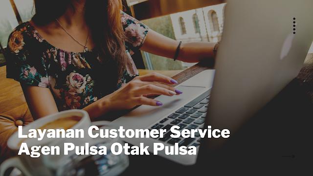 Layanan Customer Service Otak Pulsa