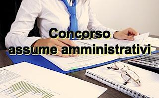 Concorso assume amministrativi - www.adessolavoro.com