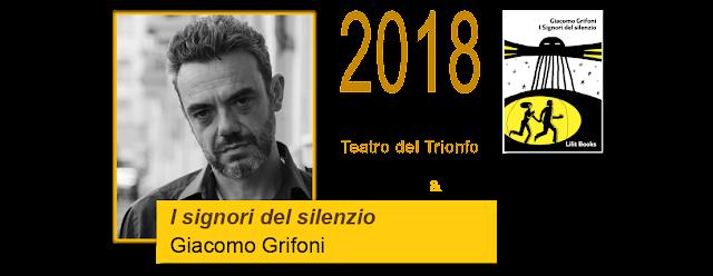 I Signori del silenzio Giacomo Grifoni 7 ottobre Cinema e Libri on the road il Cartoceto booktrailer premium