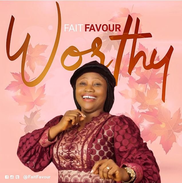 Audio: FaitFavour - Worthy