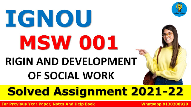 MSW 001 ORIGIN AND DEVELOPMENT OF SOCIAL WORK Solved Assignment 2021-22