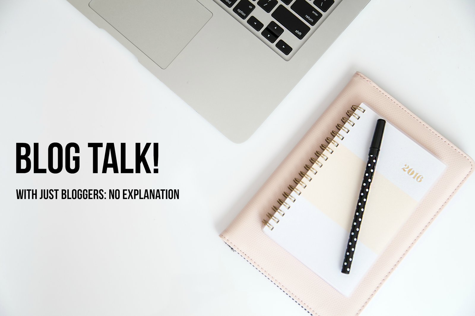 Blogger Insight: Blog Talk With Us!