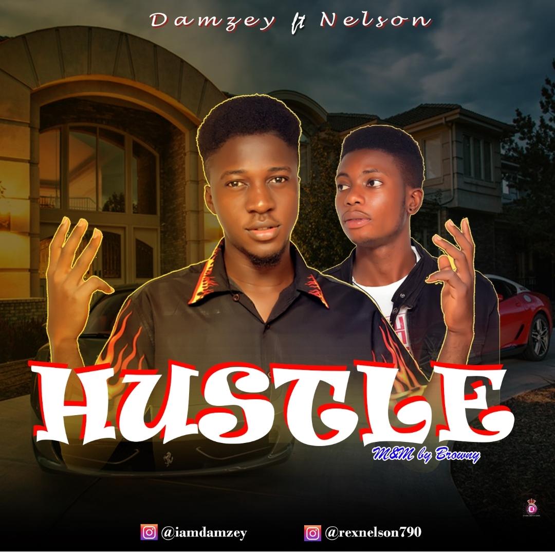 [Music+Video] Damzey Ft Nelson – Hustle