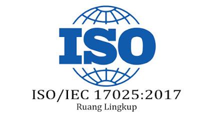 Ruang Lingkup ISO 17025 versi 2017