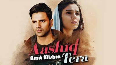 Aashiq Tera Song Amit Mishra Lyricstuneful