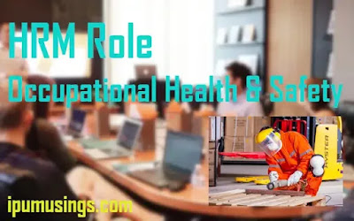 HRM Role and Occupational Health and Safety - BBA/MBA/LLB Study Notes (#HumanResources)#BBANotes #mbaNotes #OccupationalSafety #ipumusings
