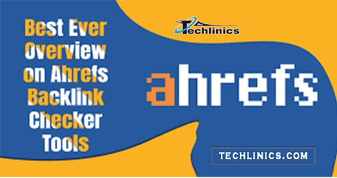Ahref Free Backlinks Checker Tools   Techlinics SEO