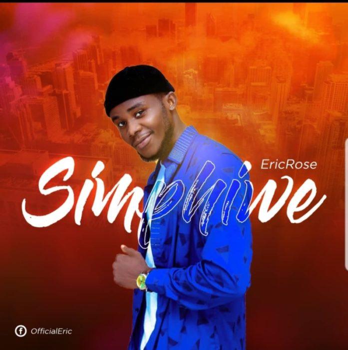 "EricRose – ""Simphiwe"" #Arewapublisize"