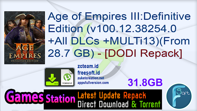 Age of Empires III: Definitive Edition (v100.12.38254.0 + All DLCs + MULTi13) (From 28.7 GB) – [DODI Repack]