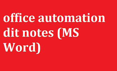 DIT First Semester Notes Office automation (ms word)