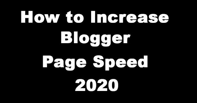 increase blogger page speed. increase; blogger; page; speed; 2020; speed test; website speed test; google speed test