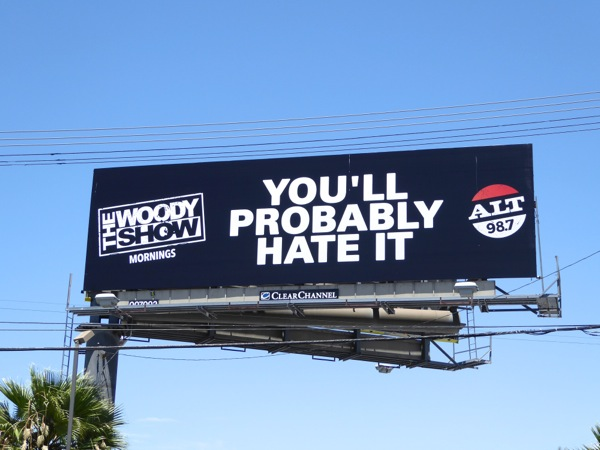 Woody Show probably hate it radio billboard