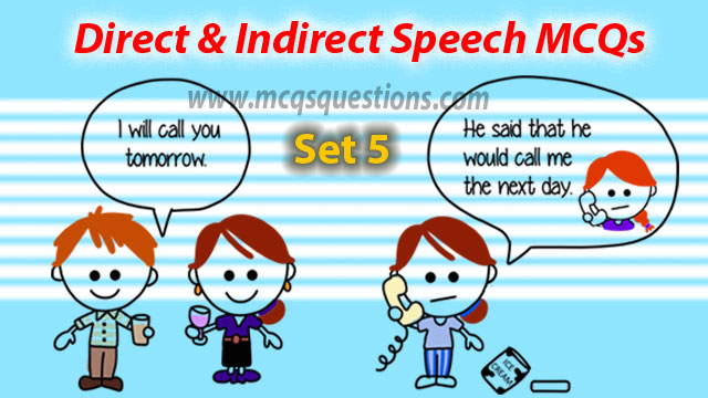 Direct and Indirect Speech MCQs Set 5