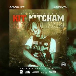 Weezy Baby - Kit Kitchã (2020) DOWNLOAD MP3