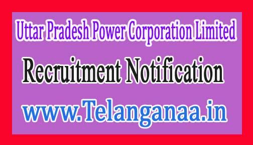 Uttar Pradesh Power Corporation LimitedUPPCL Recruitment Notification2017