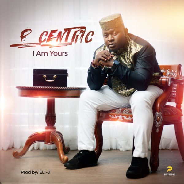 P Centric - I Am Yours Mp3 Download