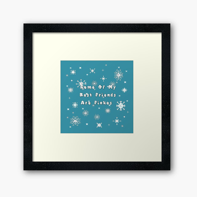 Some Of My Best Friends Are Flakes - Snowflakes Framed Art Print