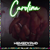 AUDIO | Hemedy Phd - Carolina | Mp3 DOWNLOAD