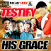 MPNAIJA MIXTAPE:Testify His Grace (Gospel Mix) - Dj Joan #DaLadyBoss. @djJoan