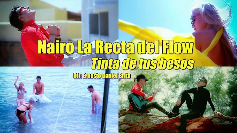 Nairo La Recta del Flow - ¨Tinta de tus besos¨ - Videoclip - Director: Ernesto Daniel Brito. Portal Del Vídeo Clip Cubano