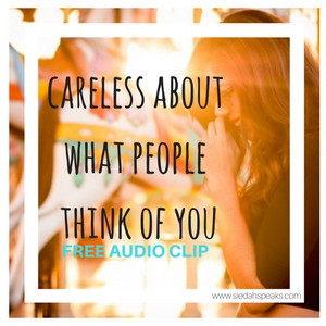 Careless about what people think of you free audio