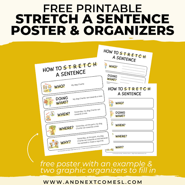Teach your kids how to stretch a sentence with this free printable poster and graphic organizers