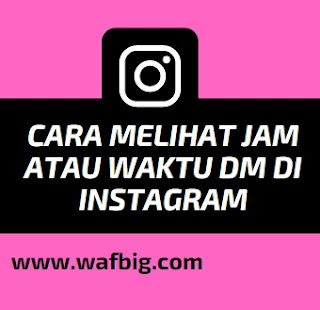 Cara Melihat Waktu Atau Jam di Dm Instagram