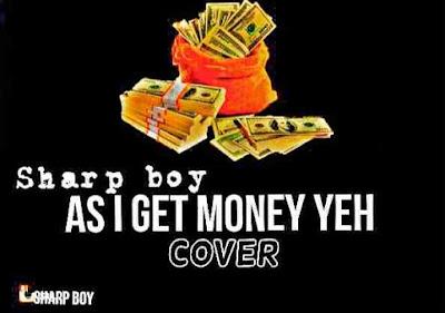 Music : Sharp Boy - I Get Money