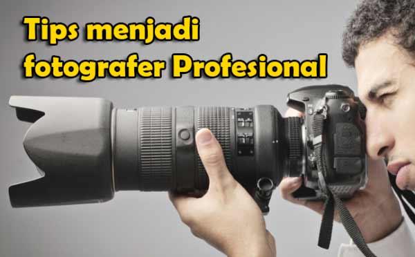 Mengambil foto profesional bisa menjadi sebuah hal yang rumit Menjadi Fotografer Profesional ? Cobain Tips ini Yuk.